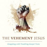 The Vehement Jesus – David Neville
