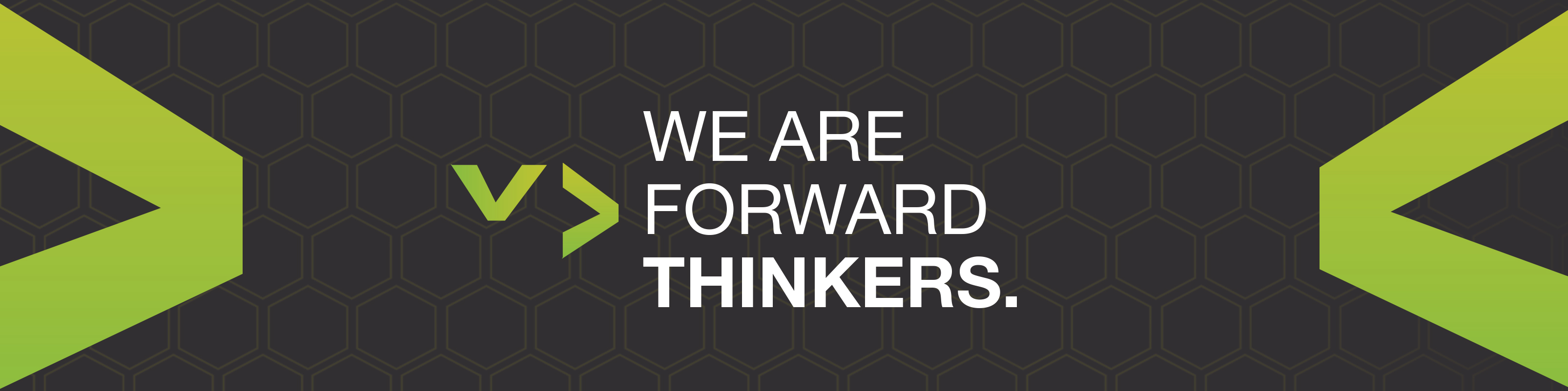 We are forward thinkers