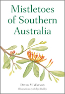Mistletoes of Southern Australia David M Watson