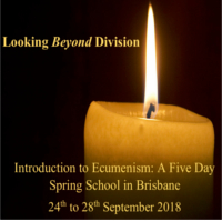 Looking Beyond Division: Introduction to Ecumenism: A Five Day Spring School in Brisbane