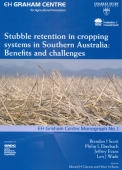 Stubble-MonographStubble Retention in Cropping Systems in Southern Australia: Benefits and Challenges